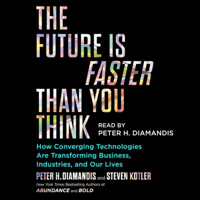 The Future Is Faster Than You Think by Peter H. Diamandis audiobook