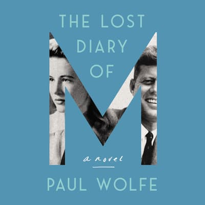 The Lost Diary of M by Paul Wolfe audiobook