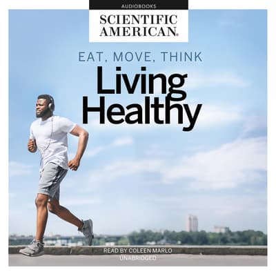 Eat, Move, Think by Scientific American audiobook
