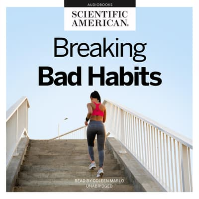 Breaking Bad Habits by Scientific American audiobook