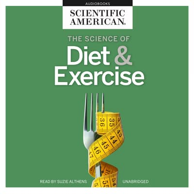 The Science of Diet & Exercise by Scientific American audiobook