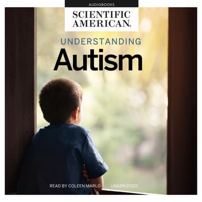Understanding Autism by Scientific American audiobook