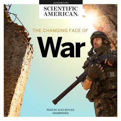 The Changing Face of War by Scientific American audiobook
