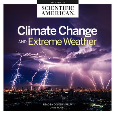 Climate Change and Extreme Weather by Scientific American audiobook