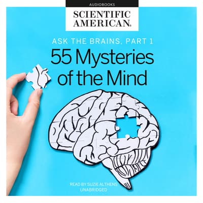 Ask the Brains, Part 1 by Scientific American audiobook