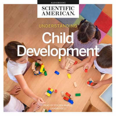 Understanding Child Development by Scientific American audiobook