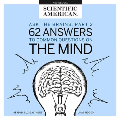 Ask the Brains, Part 2 by Scientific American audiobook