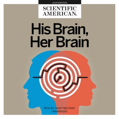 His Brain, Her Brain by Scientific American audiobook