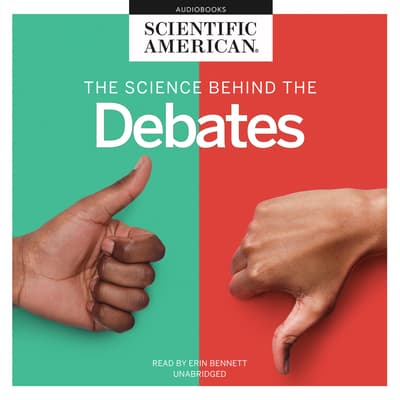 The Science behind the Debates by Scientific American audiobook
