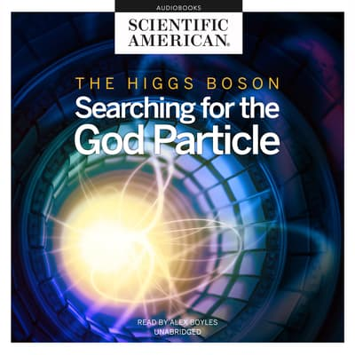 The Higgs Boson by Scientific American audiobook