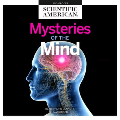 Mysteries of the Mind by Scientific American audiobook