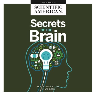 Secrets of the Brain by Scientific American audiobook
