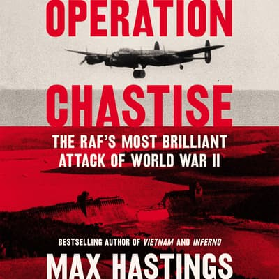 Operation Chastise by Max Hastings audiobook