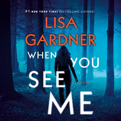 When You See Me by Lisa Gardner audiobook