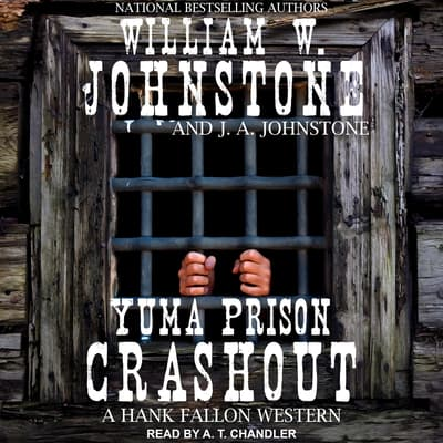 Yuma Prison Crashout by William W. Johnstone audiobook