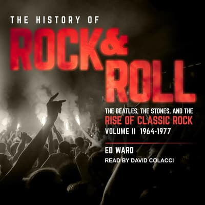 The History of Rock & Roll, Volume 2 by Ed Ward audiobook