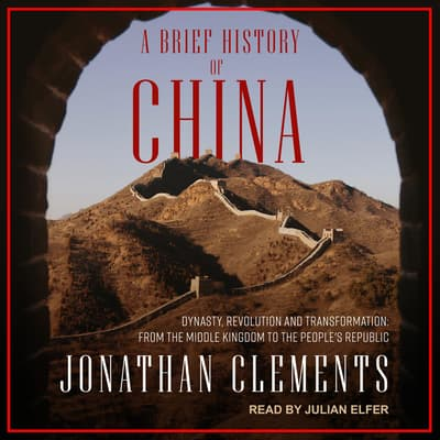 A Brief History of China by Jonathan Clements audiobook