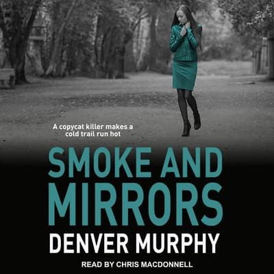 Smoke and Mirrors by Denver Murphy audiobook