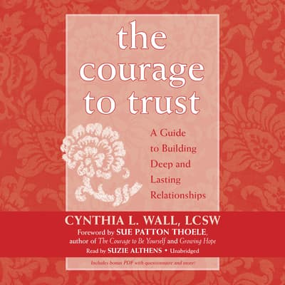 The Courage to Trust by Cynthia L. Wall audiobook