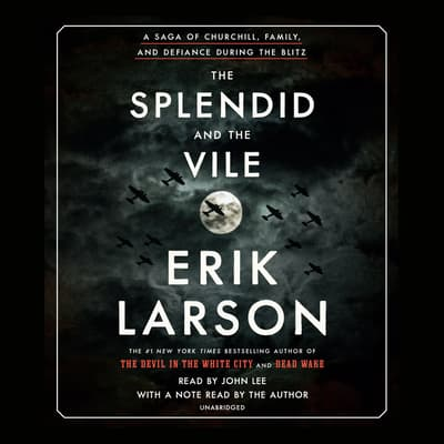 The Splendid and the Vile by Erik Larson audiobook