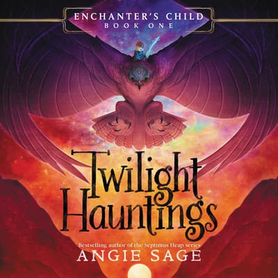 Enchanter's Child, Book One: Twilight Hauntings by Angie Sage audiobook