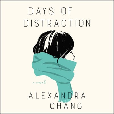 Days of Distraction by Alexandra Chang audiobook