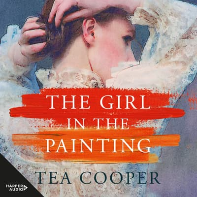 The Girl In The Painting by Tea Cooper audiobook