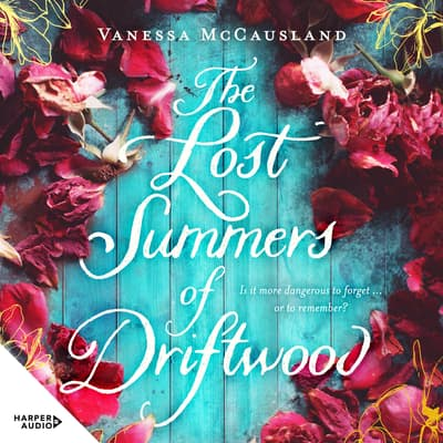 The Lost Summers of Driftwood by Vanessa McCausland audiobook