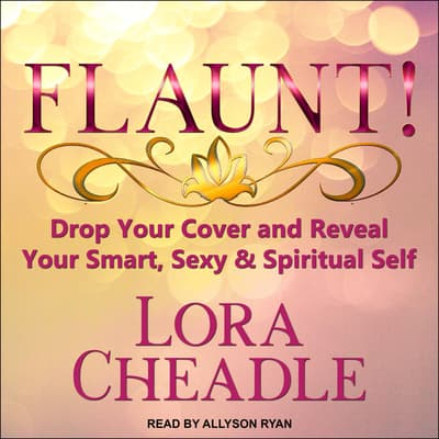 FLAUNT! by Lora Cheadle audiobook