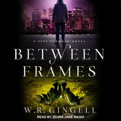 Between Frames by W.R. Gingell audiobook
