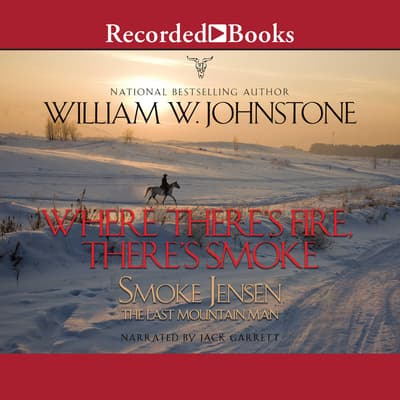 Where There's Fire, There's Smoke by William W. Johnstone audiobook