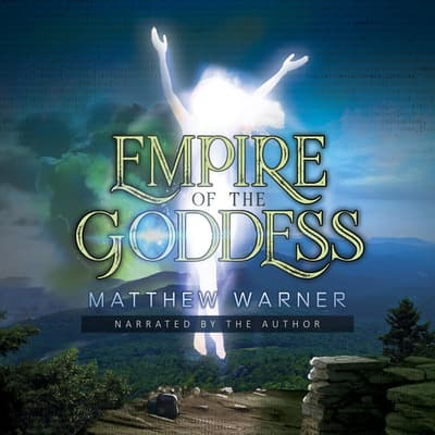 Empire of the Goddess by Matthew Warner audiobook
