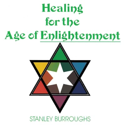 Healing for the Age of Enlightenment by Stanley Burroughs audiobook