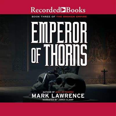 Emperor of Thorns by Mark Lawrence audiobook