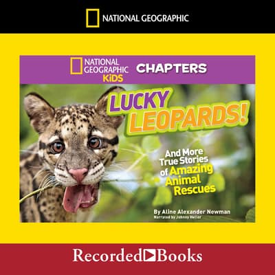 National Geographic Kids Chapters: Lucky Leopards by Aline Alexander Newman audiobook