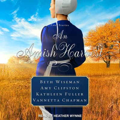 An Amish Harvest by Beth Wiseman audiobook