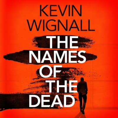 The Names of the Dead by Kevin Wignall audiobook