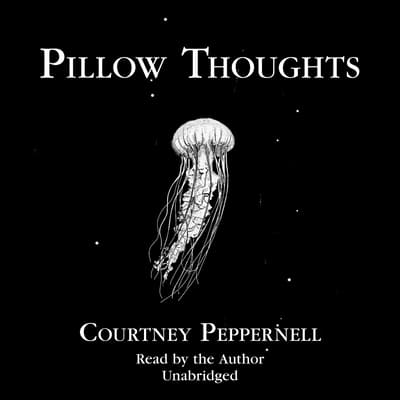 Pillow Thoughts by Courtney Peppernell audiobook
