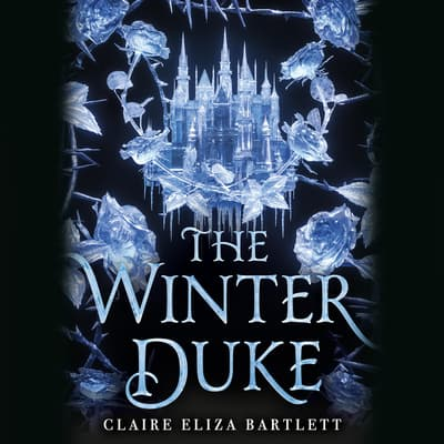 The Winter Duke by Claire Eliza Bartlett audiobook