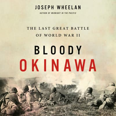 Bloody Okinawa by Joseph Wheelan audiobook