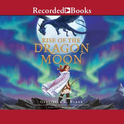 Rise of the Dragon Moon by Gabrielle K. Byrne audiobook