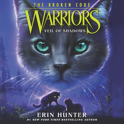 Warriors: The Broken Code #3: Veil of Shadows by Erin Hunter audiobook