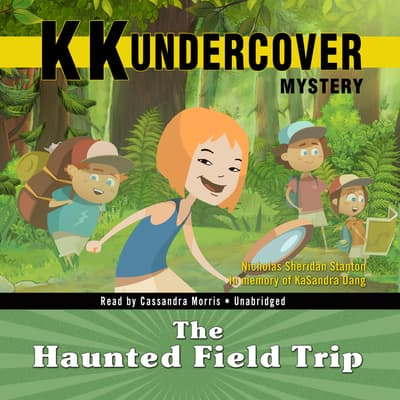 KK Undercover Mystery: The Haunted Field Trip by Nicholas Sheridan Stanton audiobook