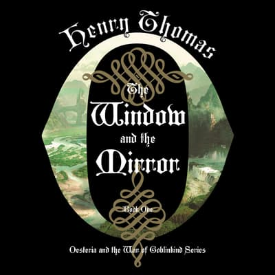 The Window and the Mirror by Henry Thomas audiobook