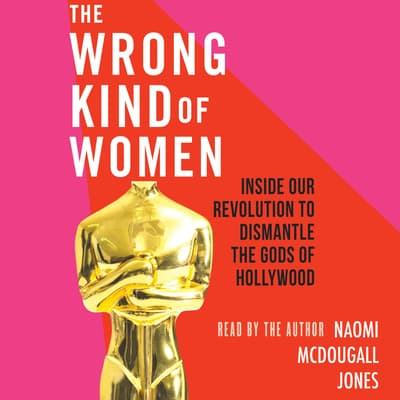 The Wrong Kind of Women by Naomi McDougall Jones audiobook