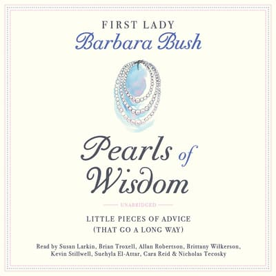 Pearls of Wisdom by Barbara Bush audiobook