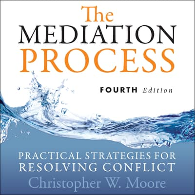 The Mediation Process by Christopher W. Moore audiobook