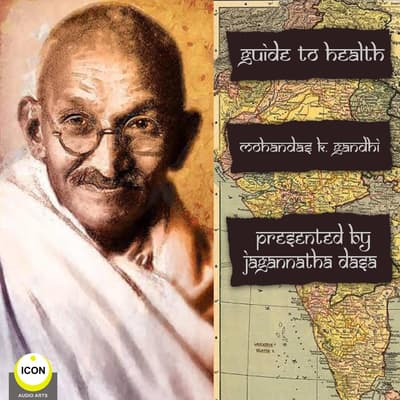 Guide To Health Mohandas K. Gandhi by Mohandas K. (Mahatma) Gandhi audiobook