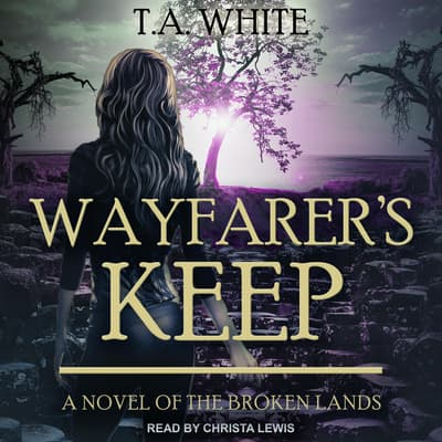 Wayfarer's Keep by T. A. White audiobook