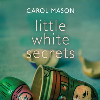 Little White Secrets by Carol Mason audiobook